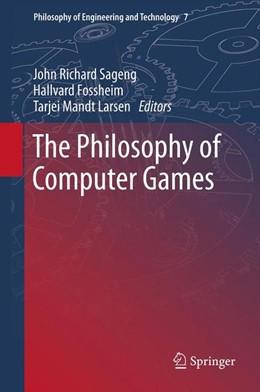 Abbildung von Sageng / J Fossheim / Mandt Larsen   The Philosophy of Computer Games   2012   7