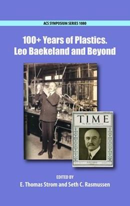 Abbildung von Strom / Rasmussen | 100+ Years of Plastics | 2012 | Leo Baekeland and Beyond | 1080