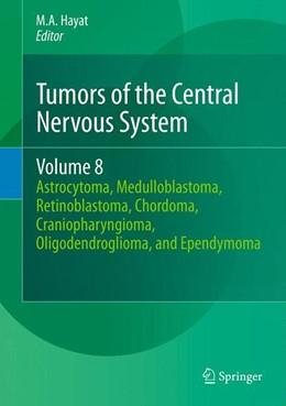 Abbildung von Hayat | Tumors of the Central Nervous System, Volume 8 | 2012 | Astrocytoma, Medulloblastoma, ... | 8
