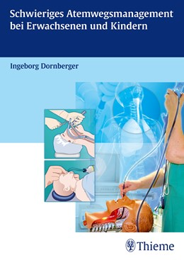 Abbildung von Dornberger   Schwieriges Atemwegsmanagement bei Erwachsenen und Kindern   2013