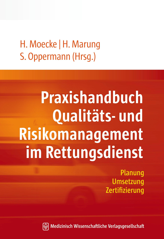 Abbildung von Moecke / Marung / Oppermann   Praxishandbuch Qualitäts- und Risikomanagement im Rettungsdienst   2012