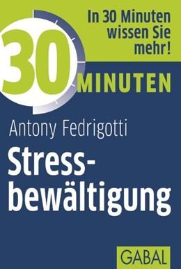 Abbildung von Fedrigotti | 30 Minuten Stressbewältigung | 11., überarbeitete Auflage 2011 | 2011