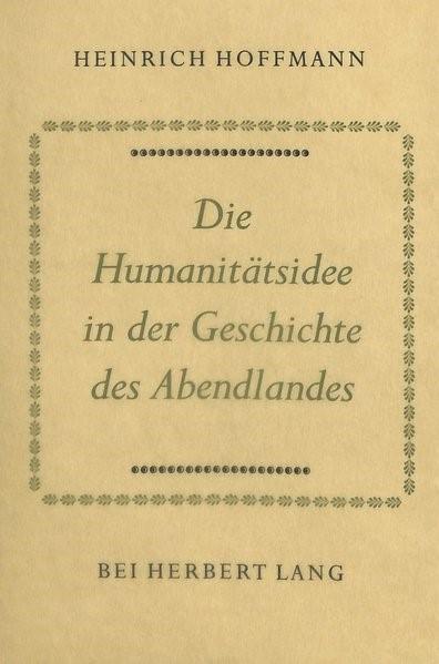 Abbildung von Hoffmann | Die Humanitätsidee in der Geschichte des Abendlandes | 1951