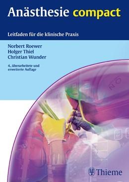 Abbildung von Roewer / Thiel / Wunder | Anästhesie compact | 2012 | Leitfaden für die klinische Pr...
