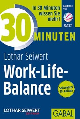 Abbildung von Seiwert | 30 Minuten Work-Life-Balance | 17., überarbeitete Auflage | 2013