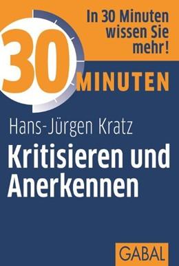 Abbildung von Kratz | 30 Minuten Kritisieren und Anerkennen | 3., überarbeitete Auflage 2011 | 2011