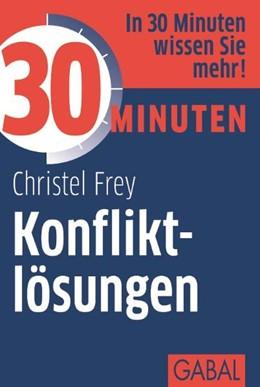 Abbildung von Frey | 30 Minuten Konfliktlösungen | 8., überarbeitete Aufl. | 2011