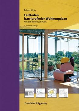 Abbildung von König | Leitfaden barrierefreier Wohnungsbau. | 2012 | Von der Theorie zur Praxis.