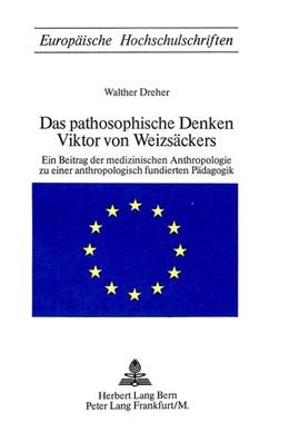 Abbildung von Dreher | Das pathosophische Denken Viktor von Weizsäckers | 1974 | Ein Beitrag der medizinischen ... | 16