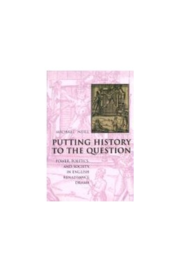 Abbildung von Neill | Putting History to the Question | 2002 | Power, Politics, and Society i...