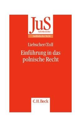 Abbildung von Liebscher / Liebscher / Zoll | Einführung in das polnische Recht | 2005 | Band 172