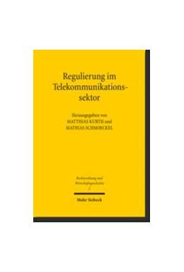 Abbildung von Kurth / Schmoeckel   Regulierung im Telekommunikationssektor   1. Auflage 2012   2012   Chancen und Risiken im histori...   2