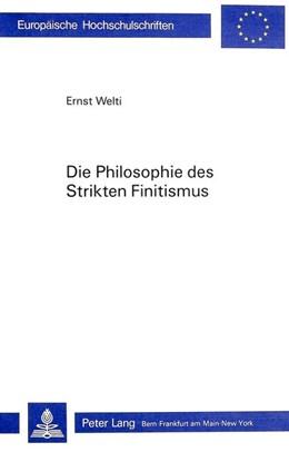 Abbildung von Welti | Die Philosophie des Strikten Finitismus | 1986 | Entwicklungstheoretische und m... | 201