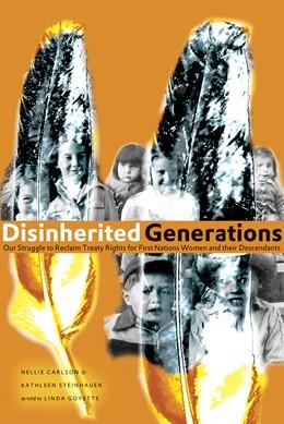 Abbildung von Carlson / Steinhauer | Disinherited Generations | 2013 | Our Struggle to Reclaim Treaty...
