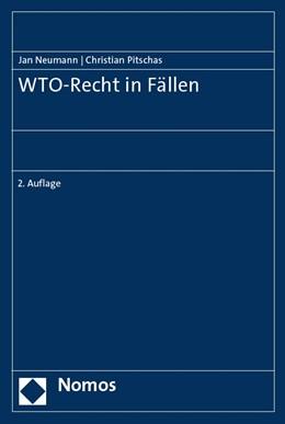 Abbildung von Pitschas / Neumann / Herrmann | WTO-Recht in Fällen | 2. Auflage | 2019