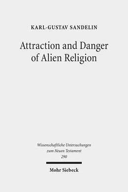 Abbildung von Sandelin | Attraction and Danger of Alien Religion | 2012 | Studies in Early Judaism and C...