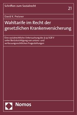 Abbildung von Preisner | Wahltarife im Recht der gesetzlichen Krankenversicherung | 1. Auflage 2012 | 2012 | Eine sozialrechtliche Untersuc... | 21
