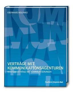 Abbildung von Kolonko | Verträge mit Kommunikationsagenturen | 2., überarbeitete Auflage | 2012 | Musterverträge mit Kommentieru...