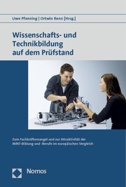 Abbildung von Pfenning / Renn | Wissenschafts- und Technikbildung auf dem Prüfstand | 2012 | Zum Fachkräftemangel und zur A...