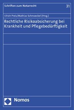 Abbildung von Preis / Schmoeckel   Rechtliche Risikoabsicherung bei Krankheit und Pflegebedürftigkeit   1. Auflage 2012   2012