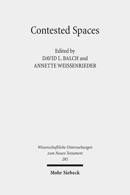 Abbildung von Weissenrieder / Balch   Contested Spaces   2012   Houses and Temples in Roman An...
