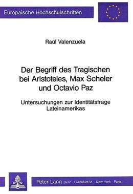 Abbildung von Valenzuela | Der Begriff des Tragischen bei Aristoteles, Max Scheler und Octavio Paz | 1988 | Untersuchungen zur Identitätsf... | 240