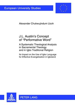 Abbildung von Uzoh | J.L. Austin's Concept of «Performative Word» | 2012 | A Systematic Theological Analy... | 928