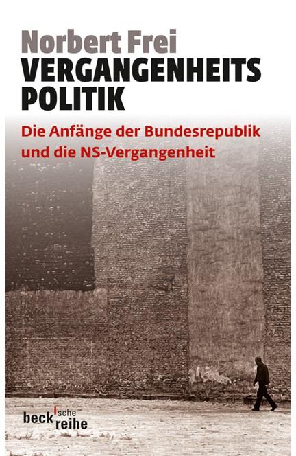 Cover: Norbert Frei, Vergangenheitspolitik