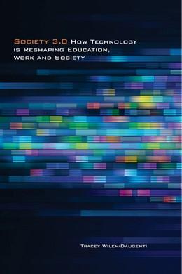 Abbildung von Wilen-Daugenti | Society 3.0 | 2012 | How Technology Is Reshaping Ed...