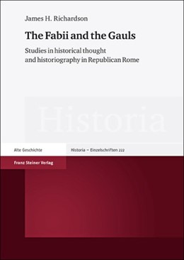 Abbildung von Richardson | The Fabii and the Gauls | 2012 | Studies in historical thought ...
