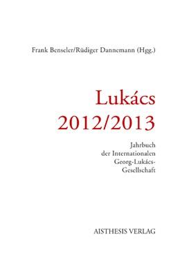Abbildung von Benseler / Dannemann   Lukacs 2012 / 2013   2012   Jahrbuch der Internationalen G...