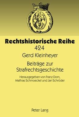 Abbildung von Schröder / Dorn / Schmoeckel | Beiträge zur Strafrechtsgeschichte | 2011 | Herausgegeben von Franz Dorn, ... | 424