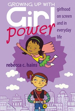 Abbildung von Hains | Growing Up With Girl Power | 2012 | Girlhood On Screen and in Ever... | 15