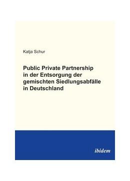 Abbildung von Schur | Public Private Partnership in der Entsorgung der gemischten Siedlungsabfälle in Deutschland | 1. Auflage 2012 | 2012