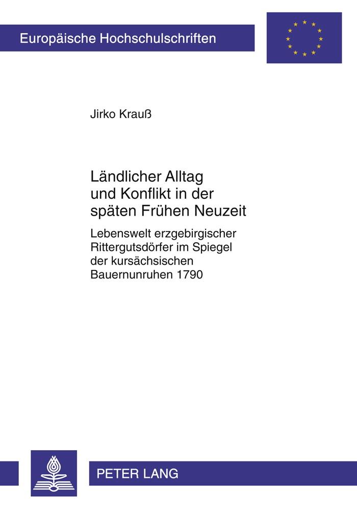 Abbildung von Krauß | Ländlicher Alltag und Konflikt in der späten Frühen Neuzeit | 2012