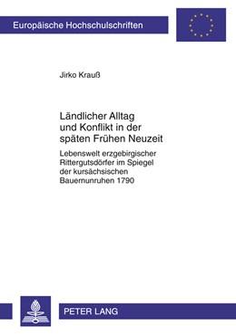 Abbildung von Krauß | Ländlicher Alltag und Konflikt in der späten Frühen Neuzeit | 2012 | Lebenswelt erzgebirgischer Rit... | 1091