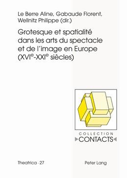 Abbildung von Gebaude / Le Berre / Wellnitz | Grotesque et spatialité dans les arts du spectacle et de l'image en Europe (XVIe--XXIe siècles) | 2012 | 27