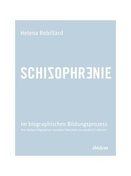 Abbildung von Robillard | Schizophrenie im biographischen Bildungsprozess | 2012 | Eine Analyse biographisch narr...