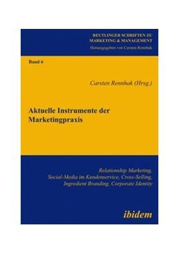 Abbildung von Rennhak   Aktuelle Instrumente der Marketingpraxis   1. Auflage 2012   2012   Relationship Marketing, Social...   6