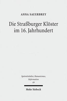 Abbildung von Sauerbrey   Die Straßburger Klöster im 16. Jahrhundert   2012   Eine Untersuchung unter besond...   69