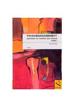 Abbildung von Volkart | Finanzmanagement. Beiträge zu Theorie und Praxis | 1998 | Band I