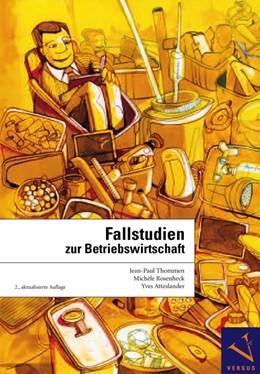 Abbildung von Thommen / Rosenheck / Atteslander | Fallstudien zur Betriebswirtschaft | 2., aktual. Aufl. | 2008