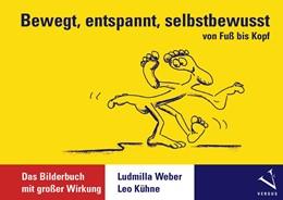 Abbildung von Weber   Bewegt, entspannt, selbstbewusst   2006   Das Bilderbuch mit grosser Wir...