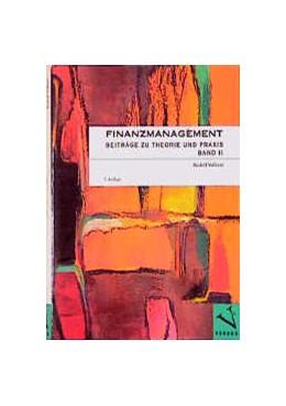 Abbildung von Volkart | Finanzmanagement. Beiträge zu Theorie und Praxis | 1998 | Band II