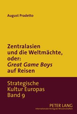 Abbildung von Pradetto | Zentralasien und die Weltmächte, oder: «Game Boys» auf Reisen | 2011 | 9