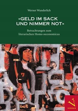 Abbildung von Wunderlich   »Geld im Sack und nimmer Not«   2007   Kulturgeschichtliche Studien z...