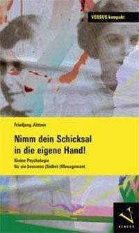 Abbildung von Jüttner   Nimm dein Schicksal in die eigene Hand!   1. Auflage 2012   2012