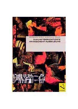 Abbildung von Hasenböhler / Kiechl / Thommen | Zukunftsorientierte Management-Ausbildung | 1994