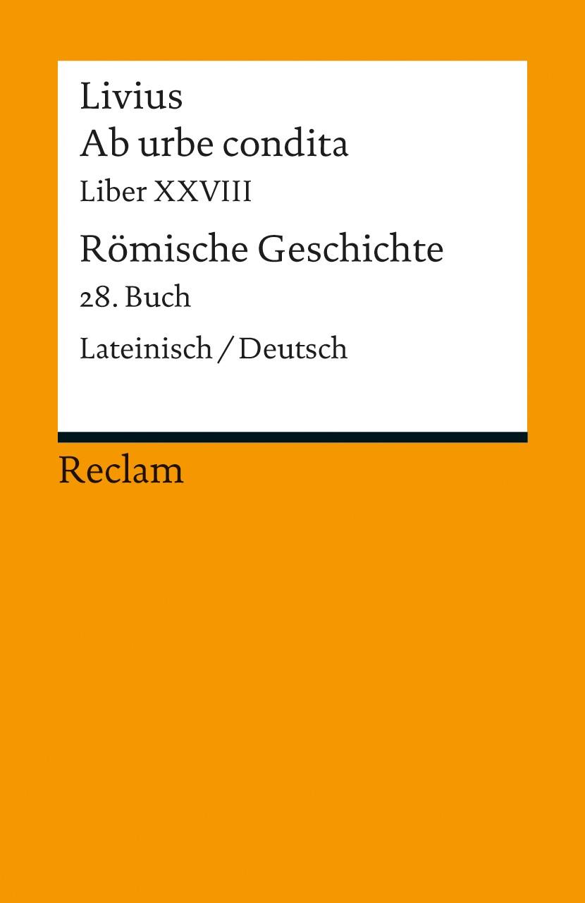 Ab urbe condita. Liber XXVIII / Römische Geschichte. Buch 28 | Livius / Blank-Sangmeister, 2012 | Buch (Cover)