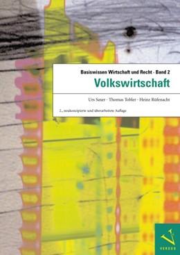 Abbildung von Saxer / Tobler / Rüfenacht | Basiswissen Wirtschaft und Recht | 2., neukonz. u. überarb. Aufl. | 2007 | Band 2: Volkswirtschaft